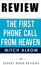 Book Review: The First Phone Call From Heaven by Expert Book Reviews (2014-01-10)
