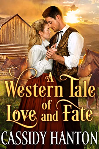A Western Tale of Love and Fate: A Historical Western Romance Book by [Cassidy Hanton, Cobalt Fairy]