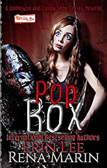 Pop Rox: A Candy Shop and Dollhouse Series Novella by [Erin Lee, Rena Marin]