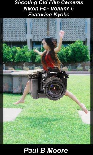 Shooting Old Film Cameras - Nikon F4 - Volume 6 - Featuring Kyoko (Old Cameras) (English Edition)