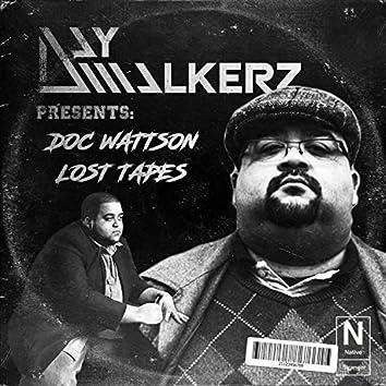 Daywalkerz Presents: Doc Wattson Lost Tapes