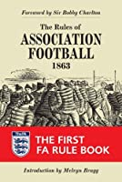 The Rules of Association Football, 1863 (Original Rules) by Bodleian Library the(2009-09-15)