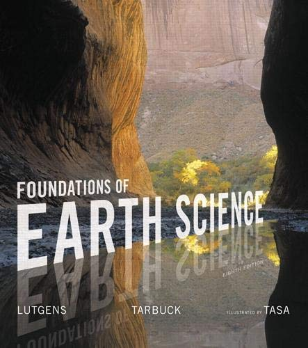 Compare Textbook Prices for Foundations of Earth Science Masteringgeology 8 Edition ISBN 9780134184814 by Lutgens, Frederick,Tarbuck, Edward,Tasa, Dennis