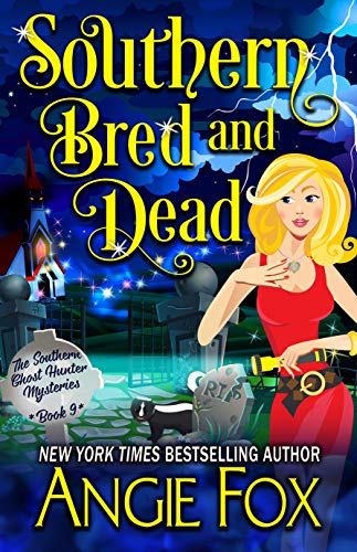 Southern Bred and Dead (Southern Ghost Hunter Mysteries Book 9) by [Angie Fox]