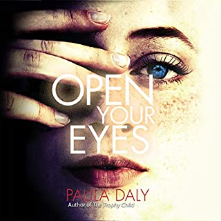 Open Your Eyes                   Written by:                                                                                                                                 Paula Daly                               Narrated by:                                                                                                                                 Emma Fenney                      Length: 9 hrs and 10 mins     2 ratings     Overall 4.0