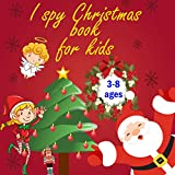 I spy Christmas book for kids 3-8 ages: with Beautiful Christmas Pages,,and word search activities A Fun Guessing Game for Little Kids - A Great Stocking ... for Kids and Toddlers (English Edition)