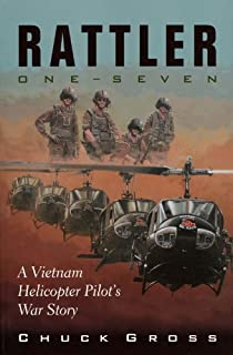 Rattler One-Seven: A Vietnam Helicopter Pilot's War Story (North Texas Military Biography and Memoir Series Book 1)