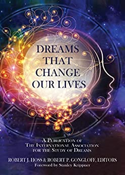 Dreams that Change Our Lives by [Robert J. Hoss , Robert P. Gongloff, Stanley Krippner]