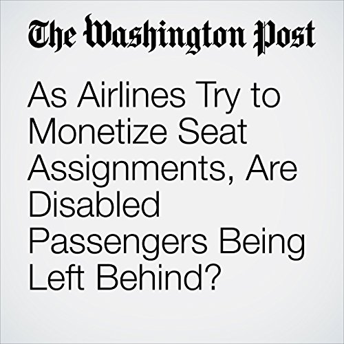 As Airlines Try to Monetize Seat Assignments, Are Disabled Passengers Being Left Behind? copertina