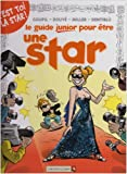 Les Guides Junior - Pour être une star