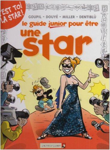 Les Guides Junior - Tome 09: Pour être une star
