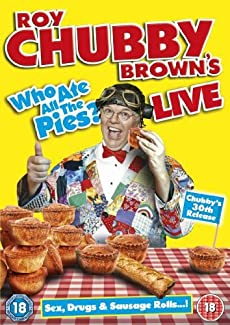 Roy Chubby Brown - Who Ate All The Pies? Live