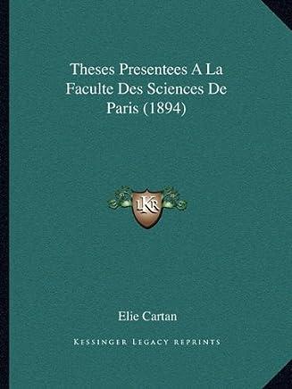 Theses Presentees a la Faculte Des Sciences de Paris (1894)