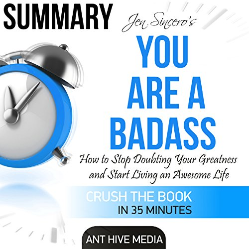 Summary: Jen Sincero's You Are a Badass: How to Stop Doubting Your Greatness and Start Living an Awesome Life                   By:                                                                                                                                 Ant Hive Media                               Narrated by:                                                                                                                                 David N Baker                      Length: 33 mins     8 ratings     Overall 3.9