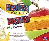 Frutas en MiPlato/Fruits on MyPlate (¿Qué hay en MiPlato?/What's On My Plate?)