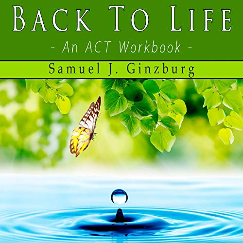 Back to Life: An ACT Workbook Titelbild