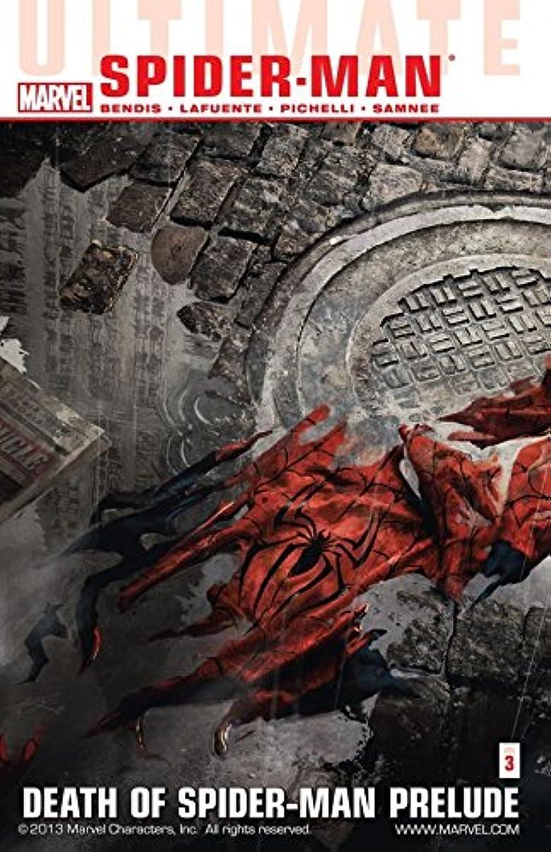 確執小人リサイクルするUltimate Comics Spider-Man Vol. 3: Death Of Spider-Man Prelude (Ultimate Comics Spider-Man (2009-2012)) (English Edition)