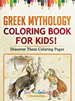 Greek Mythology Coloring Book For Kids! Discover These Coloring Pages