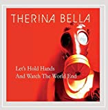 Let's Hold Hands and Watch the World End [Explicit]