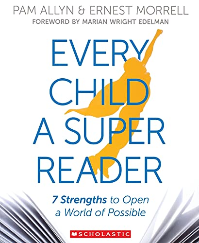 Compare Textbook Prices for Every Child a Super Reader: 7 Strengths to Open a World of Possible  ISBN 9780545948715 by Allyn, Pam,Morrell, Ernest