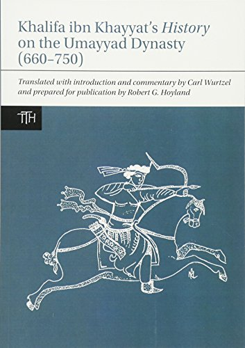 Khalifa ibn Khayyat's History on the Umayyad Dynasty (660-750) (Translated Texts for Historians LUP)