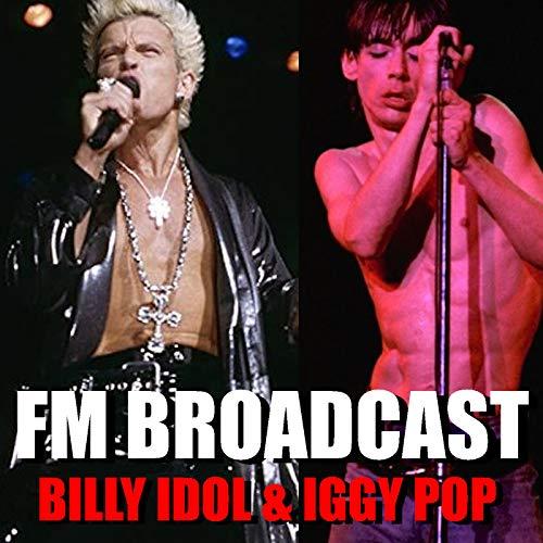 FM Broadcast Billy Idol & Iggy Pop