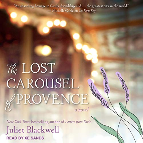 The Lost Carousel of Provence Audiobook By Juliet Blackwell cover art