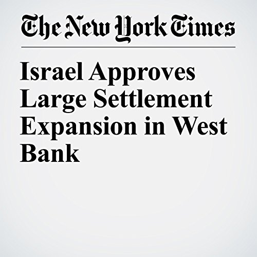 Israel Approves Large Settlement Expansion in West Bank copertina