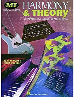 Harmony And Theory: A Comprehensive Source For All Musicians (Essential Concept