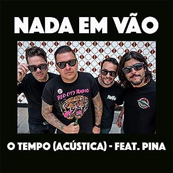 O Tempo (feat. Pina) (Acústica)