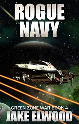 Rogue Navy (Green Zone War Book 4)