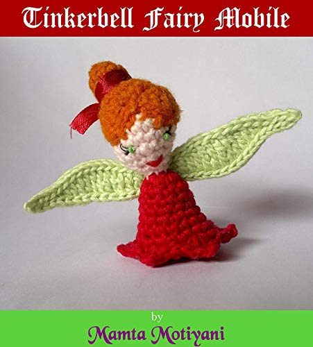 Tinkerbell Fairy Mobile: Crochet Newborn Baby Pattern (English Edition)