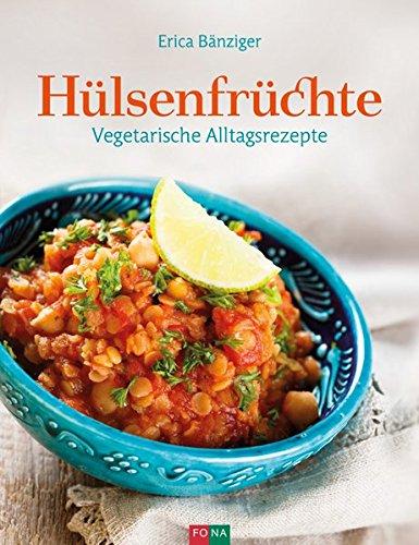 Hülsenfrüchte: Vegetarische Alltagsrezepte