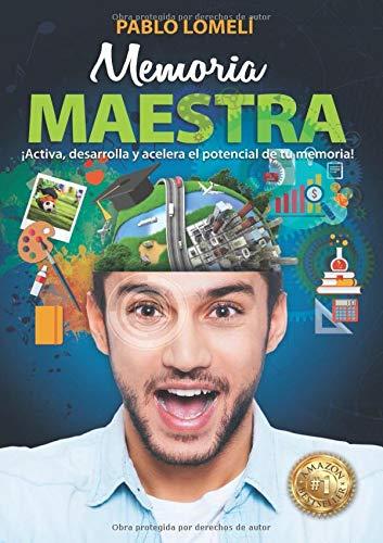 Memoria Maestra: ¡Activa, desarrolla y acelera el potencial de tu memoria! (Spanish Edition)