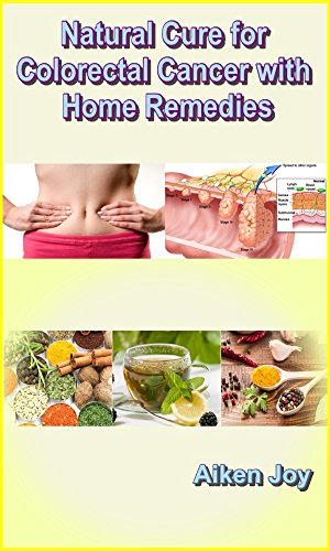 Natural Cure For Colorectal Cancer With Home Remedies
