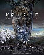 Kadath, le guide de la cité Inconnue - D'après l'oeuvre de H.P. Lovecraft de Nicolas Fructus