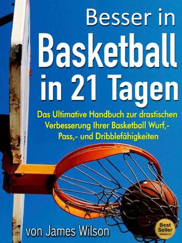 Besser in Basketball in 21 Tagen -