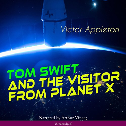 Tom Swift and the Visitor from Planet X audiobook cover art