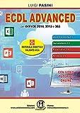 ECDL advanced. Per Office 2016, 2013 e 365. Con espansione online