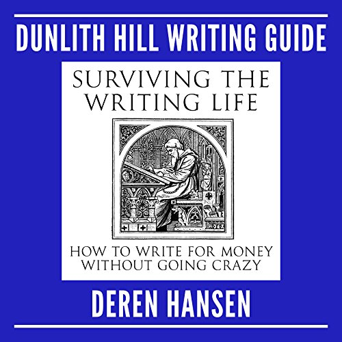 Surviving the Writing Life: How to Write for Money Without Going Crazy audiobook cover art