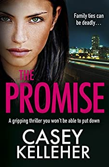 The Promise: A gripping thriller you won't be able to put down by [Casey Kelleher]