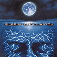 Pilgrim by ERIC CLAPTON (2013-07-28)