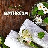 Music for Bathroom - Luxury Spa, Thai Massage Songs