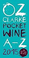 Oz Clarke Pocket Wine A-Z 2015 (Oz Clarke's Pocket Wine Book)