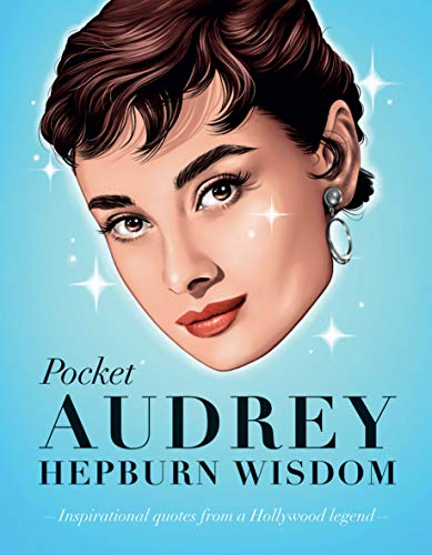 Pocket Audrey Hepburn Wisdom: Inspirational quotes from a film icon