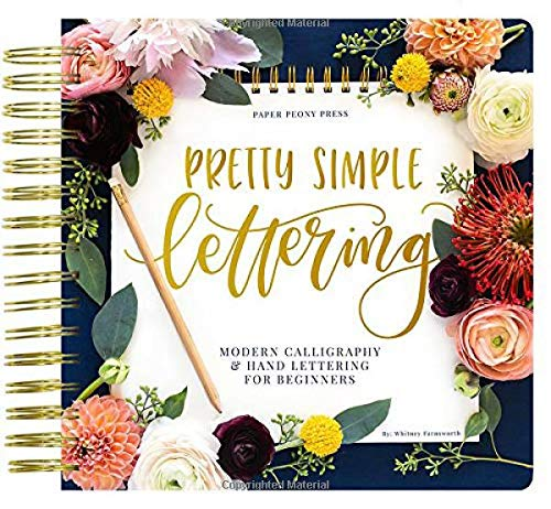 Pretty Simple Lettering: Modern Calligraphy & Hand Lettering for Beginners: A Step-by-Step Guide to Beautiful Hand Lettering & Brush Pen Calligraphy Design