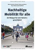 Nachhaltige Mobilitaet fuer alle: Ein Plaedoyer fuer mehr Verkehrsgerechtigkeit