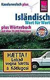 Isländisch - Wort für Wort plus Wörterbuch: Kauderwelsch-Sprachführer von Reise Know-How