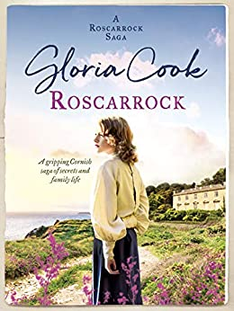 Roscarrock: A gripping Cornish saga of secrets and family life (The Roscarrock Sagas Book 1) by [Gloria Cook]
