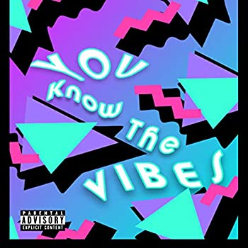 You Know the Vibes  feat Kolion  [Explicit]
